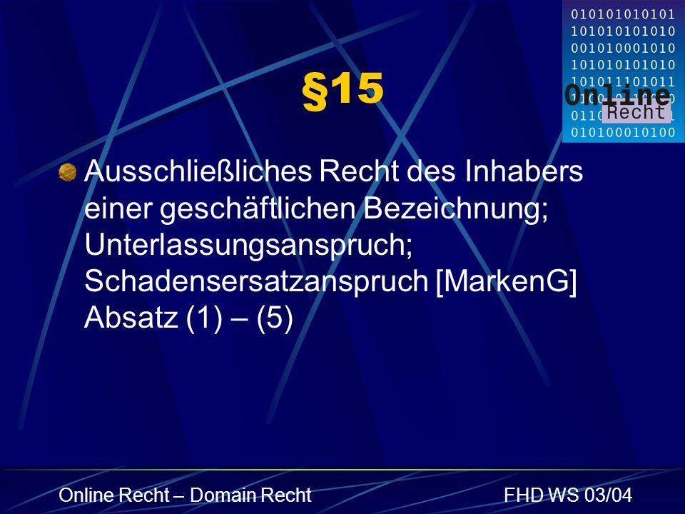 §15 Ausschließliches Recht des Inhabers einer geschäftlichen Bezeichnung; Unterlassungsanspruch; Schadensersatzanspruch [MarkenG] Absatz (1) – (5)